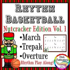 Rhythm Basketball - Nutcracker - 4th/5th Grade Lesson Plan  - This looks so much fun!  I am going to have my kids play the rhythms with basketballs and instruments.  AND it comes with lesson plans!