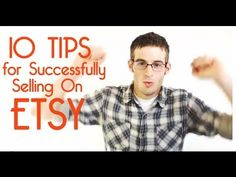 10 Real Tips for Successfully selling on Etsy - YouTube