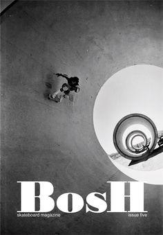 Bosh Skateboard Magazine