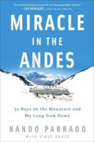 Miracle in the Andes: 72 Days on the Mountain and My Long Trek Home, by Nando Parrado (2 votes)