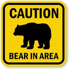 Bear In Area Sign With Graphic | Caution Sign, SKU: K-0020