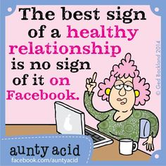 True love needs no boastful status's about your 'bae'... every single day! #RelationshipGoals #NoThanks #AuntyAcid
