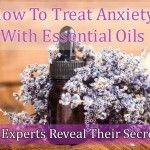 Cómo tratar la ansiedad con aceites esenciales: 12 expertos revelan sus secretos