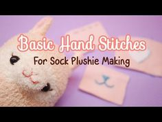 Basic Hand Stitches for Making Sock Plushie Tutorial! - YouTube