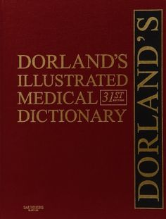Dorland's Illustrated Medical Dictionary, Deluxe Edition, 31e (Dorland's Medical Dictionary):Amazon:Books