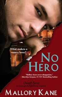No Hero--by Mallory Kane--wow, that's one dead sexy cover! Sherrilyn Kenyon, What Makes A Man, Make A Man, Betrayal, Book Review, Bestselling Author, Books To Read, Interview, Novels