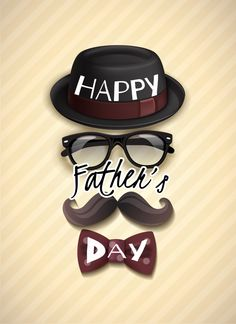 Happy fathers day greeting card with funny vertical composition of hat glasses mustache bow tie vector illustration Illustration , Happy Fathers Day Greetings, Father's Day Greetings, Father's Day Greeting Cards, Funny Hats, Mustache, Vector Free, Logo Design, Feminine, Instagram