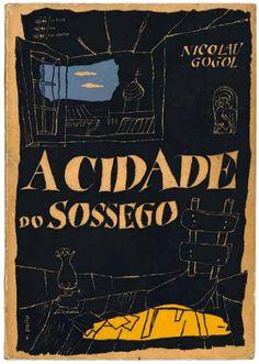 Capa do livro Book cover A Cidade do Sossego Nicolau Gogol, coleção collection «Os Livros das Três Abelhas», Editorial Gleba, 1952