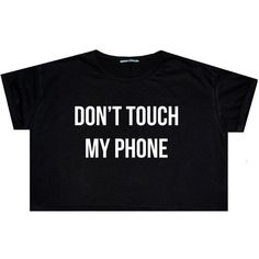 Dont Touch My Phone Crop Top T Shirt Tee Womens Girl Funny Fun Tumblr... ($14) ❤ liked on Polyvore featuring tops, black, sweater vests, sweaters, women's clothing, colorful crop tops, hipster tops, gothic tops, goth crop top and black sweater vest