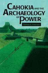 Pin this  Cahokia and the Archaeology of Power - http://www.buypdfbooks.com/shop/uncategorized/cahokia-and-the-archaeology-of-power/