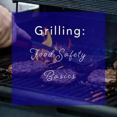 Grilling:  Food Safety Basics | Cultivate Joy Nutrition | Intuitive Eating Positive Body Image, Intuitive Eating, Mindful Eating, Article Writing, Food Hacks, Food Tips, Food Safety, Diet And Nutrition, Grilling Recipes