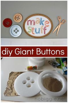 DIY Giant Buttons by No Biggie...perfect for a craft room! Maybe i could add some of sawyers nicknames :)