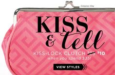 Kiss and Tell - Kiss-lock Clutch now only $10 when you spend $35. Click here to view styles.