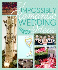 31 Incredibly Romantic Wedding Ideas http://weddingideasbyyou.com/2014/02/13/31-incredibly-romantic-wedding-ideas/