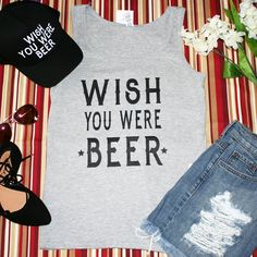 """""""Wish You Were Beer"""" Grey Graphic Tank Top  