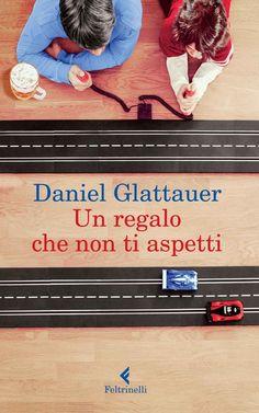 """Daniel Glattauer """"Un regalo che non ti aspetti"""""""