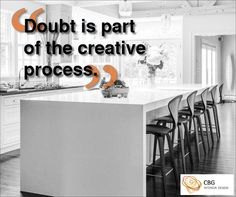 """Doubt is part of the creative process"""