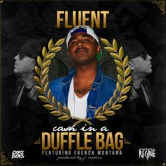 "DEF!NITION OF FRESH : Fluent (feat. French Montana) - Cash in a Duffle Bag...DM360 sends the final leak taken from Fluent's forthcoming LP, Supreme Victory 2 (SV2). On ""Cash in a Duffle Bag,"" the Tar Heel spitter rhymes effortlessly over the synth heavy head nodder, produced by, J. Cardim. The track gets another boost thanks to the Coke Boys frontman, French Montana, who comes through with a raw 16 that compliments Fluent's flows. SV2, which is set to drop on June 9th, is produced primarily…"