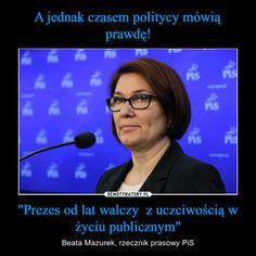 """""""Prezes od lat walczy z uczciwością w życiu publicznym"""" – Beata Mazurek, rzecznik prasowy PiS Pisa, Lol, Humor, Memes, Funny, Europe, Historia, History, Humour"""