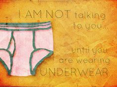 Also a mom's illustration of what she says to her kids...you'd think you wouldn't have to say this to a teenaged boy!