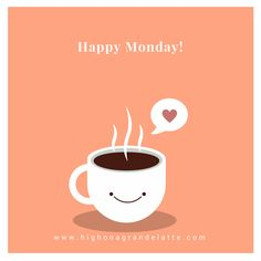 Coffee Hour Coaching   High ona Grande Latte: Here's to no longer hating Mondays and knowing we can affirm and set our intentions for the day, the week, the month and beyond! Happy Monday  #HappyMonday #MondayMotivation #CoffeeHourCoaching #Happiness #Heart #Smile #LifestyleBlogger