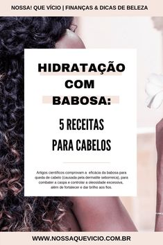 5 receitas de hidratação com babosa para cabelos #cabelos #CabeloHidratado #ReceitasParaCabelo #HidrataçãoCapilar Cards Against Humanity, Beauty Routines, Beauty Tips, Seborrhoeic Dermatitis, Dandruff