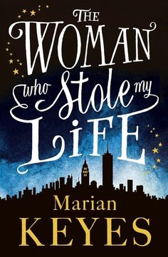 The Woman Who Stole My Life, by Marian Keyes