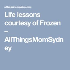 Life lessons courtesy of Frozen – AllThingsMomSydney Best Kid Movies, Good Movies, Pictures Of Anna, Life Lessons, Love Her, Frozen, Kids, Young Children, Boys
