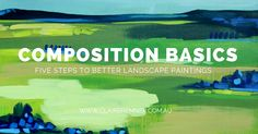art tutorial, how to paint, landscape, abstract, art tips, acrylic paint, composition rules, painting, art studio, clair bremner