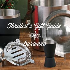 THRILLIST'S GIFT GUIDE: BARWARE ESSENTIALS