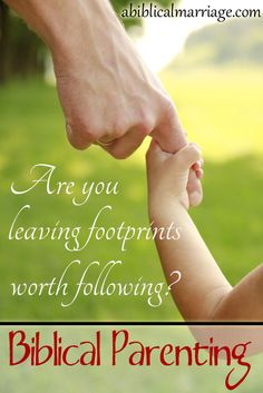 Are you leaving footprints worth following by your kids? Are you intentionally leading them?
