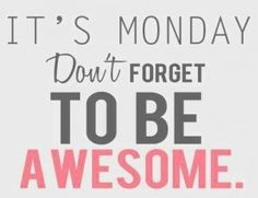 Don't forget to be awesome today!   SERVPRO of Rock Hill & York County 803-324-5780  #RockHill #YorkCounty  #Monday #MondayMotivation #Awesome