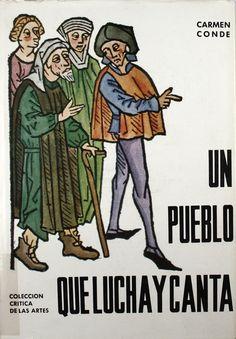 """""""Un pueblo que lucha y canta: (iniciación a la Literatura española de los siglos XII al XV)"""", Madrid, Editora Nacional, 1967 (Crítica de las Artes. Serie B)."""