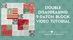 Video tutorial: double disappearing 9 patch block – Sewn Up Quilting Tips, Quilting Tutorials, Quilting Designs, Sewing Tutorials, Video Tutorials, Quilting Projects, Machine Quilting, Sewing Ideas, Sewing Projects
