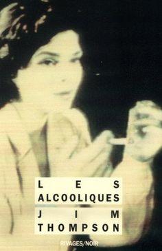 Les Alcooliques de Jim Thompson http://www.amazon.fr/dp/2869301847/ref=cm_sw_r_pi_dp_rRuUvb128XRYY
