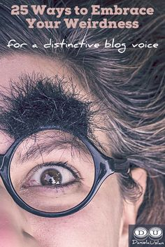 25 Ways to Embrace Your Weirdness for a Distinctive Blog Voice