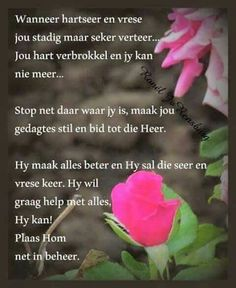 Hy maak alles beter Scripture Verses, Bible, Evening Greetings, Grieving Quotes, Sympathy Quotes, Afrikaanse Quotes, Inspirational Qoutes, Motivational, Goeie More