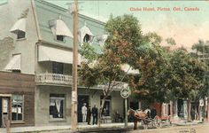 Globe Hotel Picton Ontario Canada 1913 | Flickr - Photo Sharing!