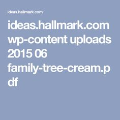 ideas.hallmark.com wp-content uploads 2015 06 family-tree-cream.pdf