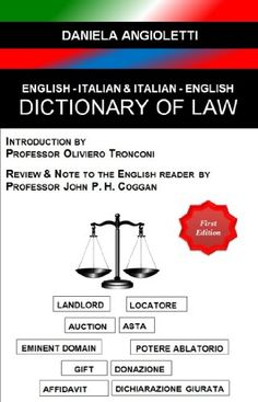 English - Italian & Italian - English Dictionary of Law, D.Angioletti, BookBaby 2014