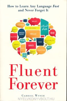 Fluent Forever: How to Learn Any Language Fast and Never Forget It [Gabriel Wyner] on . *FREE* shipping on qualifying offers. The ultimate rapid language-learning guide! For those who've despaired of ever learning a foreign language Learn French Fast, Learn To Speak French, Learn English, Improve English, How To Study English, English Tips, Ways Of Learning, Learning Spanish, Spanish Class