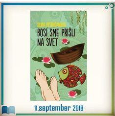 11. september 2018 si budem pamätať. 🙂Vyšla moja šiesta kniha BOSÍ SME PRIŠLI NA SVET.   On 11th September 2018 is release of my 6th book - Bosi sme prisli na svet :) 11. September, Cover, Books, Livros, Book, Slipcovers, Livres, Libros, Libri