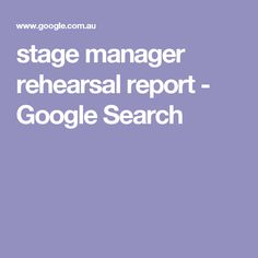 stage manager rehearsal report - Google Search