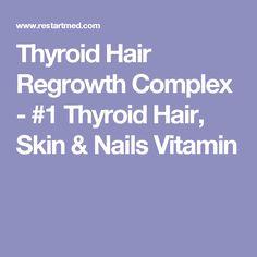 Thyroid Hair Regrowth Complex - #1 Thyroid Hair, Skin & Nails Vitamin