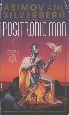 The Positronic Man (Asimov's Robot #1.5)  by Isaac Asimov