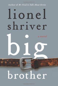 Lionel Shriver. Big Brother