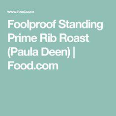Foolproof Standing Prime Rib Roast (Paula Deen) | Food.com