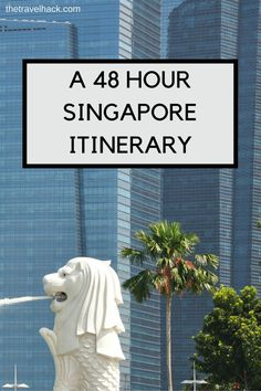 48 Hour Singapore Itinerary