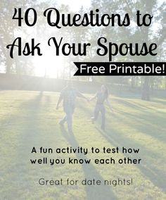 40 Questions to Ask Your Spouse. Super fun to do on a date night.