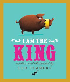 I am the king. Leo Timmers